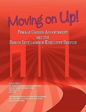 Moving on Up! : Female Career Advancement and the Senior Intelligence...