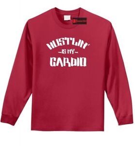 Hustlin Is My Cardio Funny Long Sleeve T Shirt Motivational Workout Gym Tee Z1