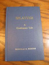 Douglas E. Winter - Splatter: A Cautionary Tale HC Signed - Special Edition 1987