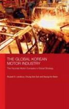 The Global Korean Motor Industry : The Hyundai Motor Company's Global...