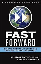 Fast Forward: Ethics and Politics in the Age of Global Warming (Brookings Focus