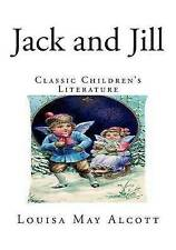 Jack and Jill: Classic Children's Literature by Alcott, Louisa May -Paperback