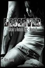 Deserved: Satan's Rebels MC Book 3 (Volume 3)