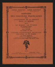 HISTOIRE des COLONIES -MAROC, TUNISIE, SYRIE, Oeuvre Scientif. en SYRIE et PERSE