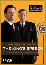 Mark Logue - The King's Speech: Wie ein Mann die britische Monarchie rettete