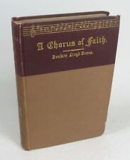 A Chorus of Faith as Heard in the Parliament of Religions By Jenkin Lloyd Jones