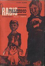RADIO PALERMO L AVAMPOSTO DELLA LIBERTà Filippo Salerno Soc Ed Democratica 1965?