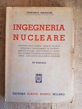 Ingegneria Nucleare - Francesco Mazzoleni - Editore Hoepli Milano 1956
