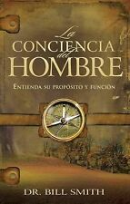 La Conciencia del Hombre: Entienda su proposito y funcion Spanish Edition