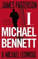 I, Michael Bennett (Michael Bennett, Book 5) by James Patterson, Michael Ledwidg