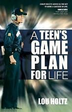 A Teen's Game Plan for Life by Lou Holtz (2007, Paperback, Revised)