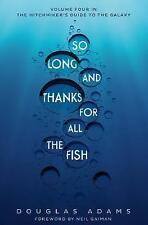 So Long, and Thanks for All the Fish (The Hitchhiker's Guide to the Galaxy) by A