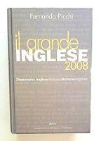 DIZIONARIO IL GRANDE INGLESE 2008 - FERNANDO PICCHI - HOEPLI REPUBBLICA ESPRESSO