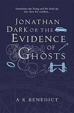 Jonathan Dark or The Evidence Of Ghosts, Benedict, A K, Very Good condition, Boo
