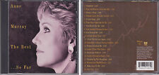 ANNE MURRAY The Best of...So Far 1994 CD Snowbird Danny's Song You Needed Me 70s