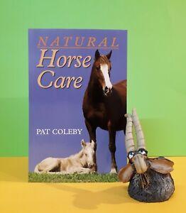 Pat Coleby: Natural Horse Care/horses: feeding & nutrition/animal care/Australia