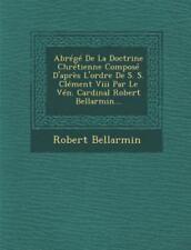 Abrege de la Doctrine Chretienne Compose D'Apres L'Ordre de S. S. Clement VIII P
