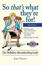 So That's What They're For!: The Definitive Breastfeeding Guide 3rd ed-ExLibrary