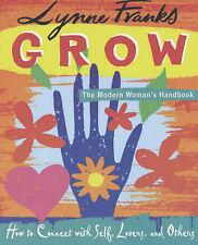 GROW: THE MODERN WOMAN'S HANDBOOK LYNNE FRANKS 9781401902261