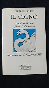 Ghini: Il cigno Rilettura di una fiaba di Andersen. Intro Biffi Jaca Book 1990
