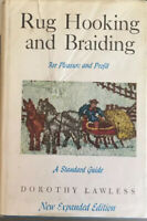 Rug Hooking and Braiding for Pleasure and Profit- Dorothy Lawless-hard Cover