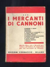 I mercanti di cannoni ,Dall' Oglio Corbaccio 1932 prima ed. schneider, krupp R