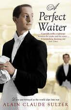 A Perfect Waiter,Sulzer, Alain Claude,New Book mon0000034609