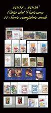 2004-2006 Città del Vaticano 11 Serie complete MNH