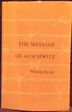 Styron, William.  The Message of Auschwitz.  Signed, Limited Edition.