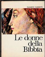 Nazareno Fabbretti le donne della Bibbia Edizioni Paoline 1964