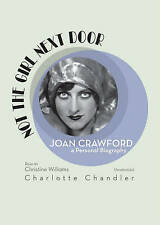 NEW Not the Girl Next Door: Joan Crawford, a Personal Biography