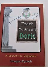 TEACH YOURSELF DORIC: A COURSE FOR BEGINNERS, (2004, NEW, pb), Kynoch