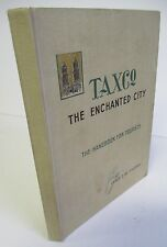 TASCO, The Enchanted City by Leslie Cortes De Figueroa, 1950 Illustrated, Mexico