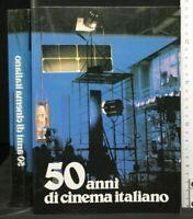 50 ANNI DI CINEMA ITALIANO. AA.VV. Zecca dello Stato.