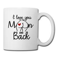 I love you to the Moon and Back Coffee/Tea Mug