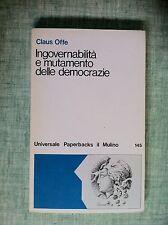 Ingovernabilità e mutamento delle democrazie di Claus Offe Ed. Il Mulino 1982