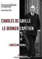 Charles de Gaulle : le dernier capétien: L'unité d'un peuple (Français) Broché
