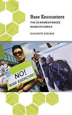 Base Encounters. The US Armed Forces in South Korea by Schober, Elisabeth (Paper