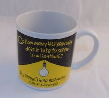 "40th Birthday Coffee Mug Cup ""How Many 40 Year Olds to Screw in a Light Bulb"""