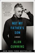 Not My Father's Son : A Memoir by Alan Cumming (2014, Hardcover)