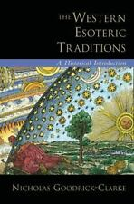 The Western Esoteric Traditions: A Historical Introduction, Goodrick-Clarke, Nic