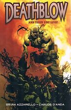 Deathblow: And Then You Live! by Azzarello & D'Anda 2008 Tpb Dc WildStorm