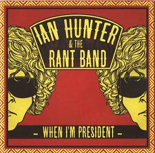 Ian Hunter & The Rant Band – When I'm President CD NEW