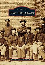 Fort Delaware [Images of America] [DE] [Arcadia Publishing]