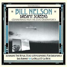 Bill Nelson - Dreamy Screens: Soundtracks From The Echo Observatory (NEW 3CD)