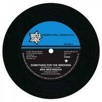 """BEN WESTBEECH Something For The Weekend NEW MODERN / NORTHERN SOUL 45  7"""" VINYL"""