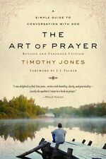 The Art of Prayer: A Simple Guide to Conversation with God by Timothy Jones