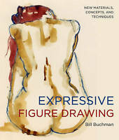 NEW Expressive Figure Drawing By Bill Buchman Paperback
