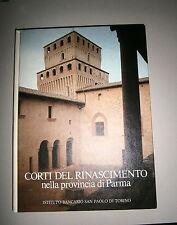 CORTI DEL RINASCIMENTO Nella Provincia di Parma#Ist. Bancario San Paolo 1981