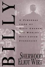 Billy: A Personal Look at the World's Best Loved Evangelist Wirt, Sherwood Elio